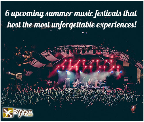6-upcoming-summer-music-festivals-that-host-the-most-unforgettable-experiences