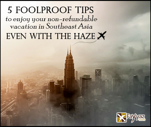5-foolproof-tips-to-enjoy-your-nonrefundable-vacation-in-southeast-asia-even-with-the-haze