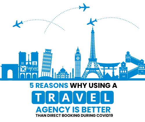 fayyaz-travels-5-reasons-why-using-a-travel-agency-is-better-than-direct-booking-during-covid19